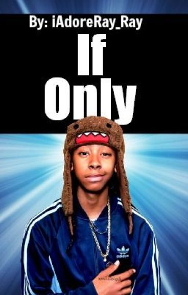 If Only (Mindless Behavior Love Story)