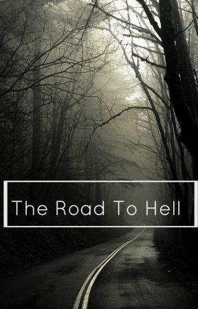 The Road To Hell by chloeunicorn28