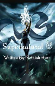 Supernatural by LifeWithSethiah