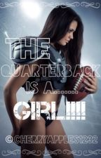 The Quarterback is a GIRL!!!!! by cherryapples1232