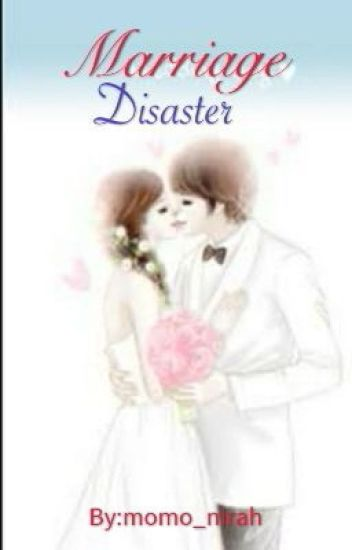 Marriage Disaster (Completed)