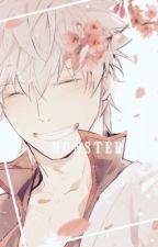 M O N S T E R S | Gintoki x Reader by lilliasan
