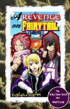 A revenge on fairytail by RukiaKuchiki99