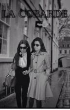 LA COBARDE (CAMREN) by luthorsmcgrath