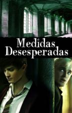 Medidas desesperadas (fanfic drarry) by PerlitaNegra