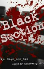 Black Section (On Hold) by kaye_one_two