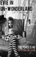 Evie in Un-Wonderland (Regretfully on Hold) by Lottieanne13