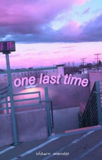 One Last Time - Shawn Mendes (Em Edição)
