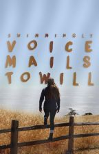 Voicemails to Will by swimmingly