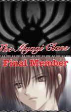 The Myagi Clans Final Member (A Naruto Fan-Fiction) by Uchiha28