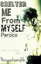 Shelter Me From Myself (Percico AU) by Percyjacksonislife