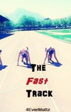 The Fast Track by 4EverMuttz