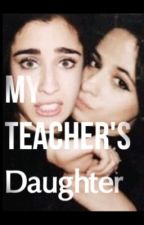 My Teacher's Daughter(Camren) by lauren_addict