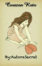 Corazon Roto by AutoraSecret
