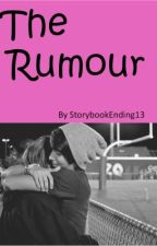 The Rumour by StorybookEnding13