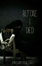 Before I Died by thescityofbones