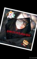 (~*0*)~ Admin's Status/Randomness/Rant Book ~(*0*~) by Alyssa_The_Killer