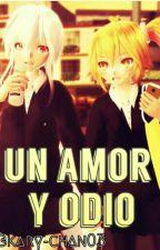 un amor y odio [haku y neru] [TERMINADA] Vocaloid. by kary-chan03