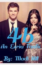 4b- An Ezria FanFic by _madiolivia_