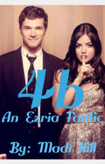 4b- An Ezria FanFic