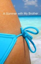 A Summer with My Brother by BrandyLogic