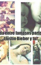 Vida entre famosos parte 2 (Justin Bieber y tu) by JustinDBelieber