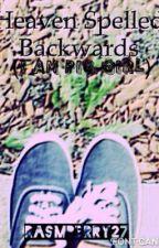 Heaven Spelled Backwards by Rasmberry27