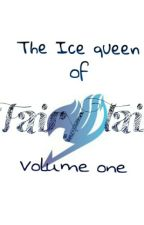The Ice Queen of Fairy Tail: Volume 1 by Kietsuuu