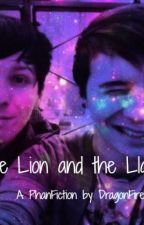 The Lion and the Llama (Phanfiction COMPLETED) by --drowninglessons