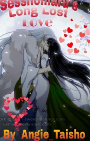 Sesshomaru's Long Lost Love... by Angie_Taisho
