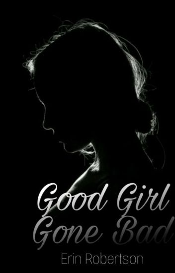 Good Girl Gone Bad