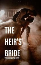 The Heir's Bride by XxBlueBlusherxX