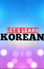 Let's Learn Korean [SLOW UPDATE] by blckrsnggg