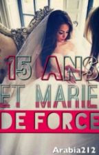 Chronique-15 ans et marié de force [Tome 1] by Arabia212