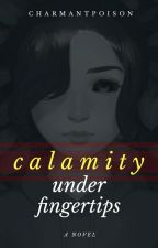 Calamity Under Fingertips by txrmoil