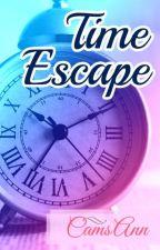 Time Escape ✔ by CamsAnn