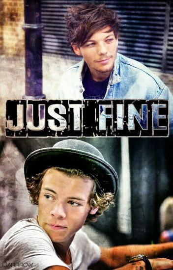 Just fine // larry stylinson ✔