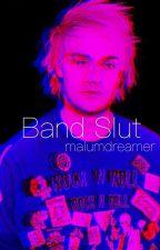 Band Slut   OT4 by malumdreamer