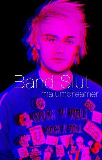 Band Slut ||OT4