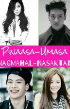 Pinaasa-Umasa , Nagmahal - Nasaktan by sweetcupcake0500
