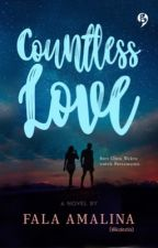 {RENCANA DITERBITKAN} Countless Love by Kaleela