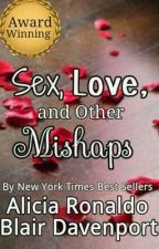 Sex, Love, and Other Mishaps by BeautifullyGold