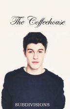 The Coffeehouse || Shawn Mendes by Subdivisions