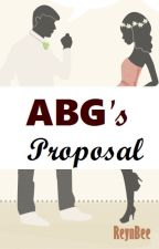 ABG's Proposal by ReynBee