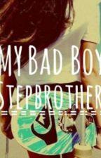 ~ My BadBoy stepbrother ~ by hasenpups16