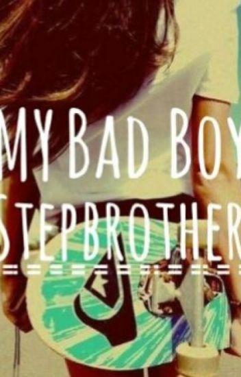 ~ My BadBoy stepbrother ~