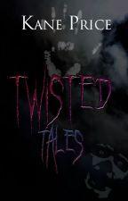 Twisted Tales by Kaneloe