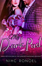 MY DARK PAST [TRILOGY] by RedSphinx25