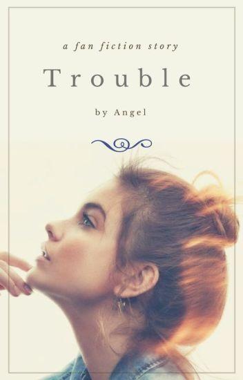 Trouble || h.s au
