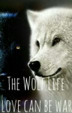 The Wolf Life (TWL Book Series #1) by ausllyfan5